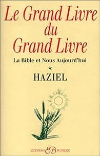 Le grand livre du grand livre, tome 1 : La Bible et nous aujourd'hui par  Haziel