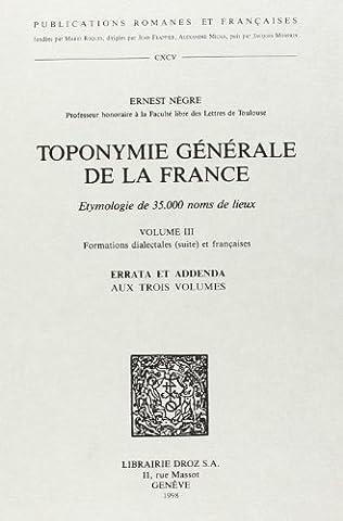 Toponymie générale de la France. T. III, Formations dialectales (suite)