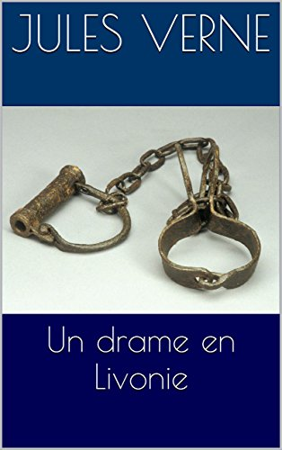 Un drame en Livonie par Jules Verne
