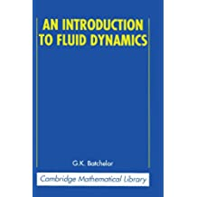 An Introduction to Fluid Dynamics Paperback (Cambridge Mathematical Library)