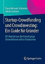 Mit Kapital aus der Crowd junge Unternehmen online finanzierenBroschiertes BuchCrowdfunding für Startups beziehungsweise Crowdinvesting bietet seit Kurzem einen neuen Weg zur Finanzierung der eigenen Geschäftsidee. Dieses Buch beantwortet all die Fra...