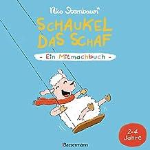 Schaukel das Schaf - Ein Mitmachbuch. Für Kinder von 2 bis 4 Jahren: Zum Schütteln, Schaukeln, Pusten , Klopfen und Sehen, was dann passiert