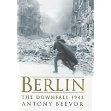 Berlin, The Downfall 1945