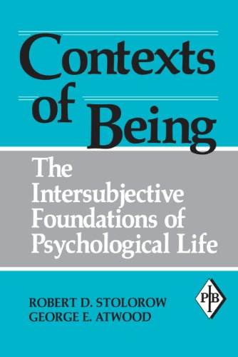 Contexts of Being: The Intersubjective Foundations of Psychological Life (Psychoanalytic Inquiry Book Series) por Robert D. Stolorow