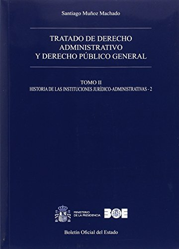 Tratado de derecho administrativo y derecho público general. Obra completa: Tratado de derecho administrativo y derecho público general. Tomo II. las Instituciones jurídico-administrativas -2