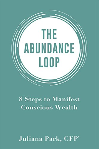 Abundance Loop, The: 8 Steps to Manifest Conscious Wealth