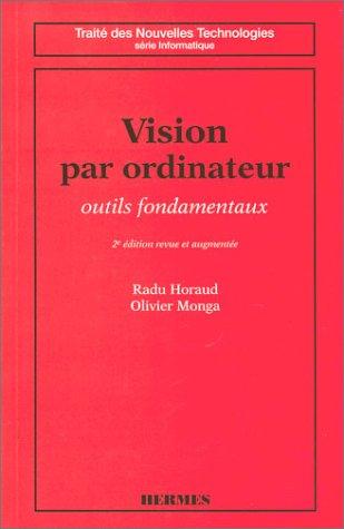 Vision par ordinateur : Outils fondamentaux par Radu Horaud