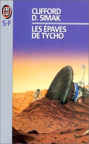 Les Épaves de Tycho : Et autres récits par Clifford D. Simak