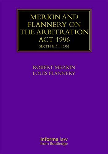 Merkin and Flannery on the Arbitration Act 1996 (Lloyd's Arbitration Law  Library) (English Edition)
