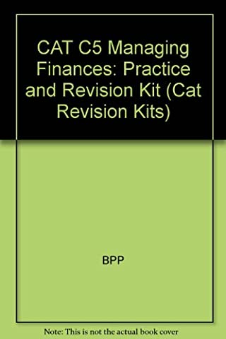 CAT C5 Managing Finances: Practice and Revision Kit