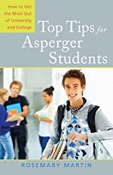 Top Tips for Asperger Students: How to Get the Most Out of University and College by Rosemary Martin (2010-10-15)