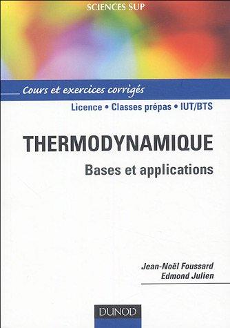 Thermodynamique : Bases et explications, Cours et exercices corrigs
