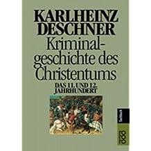 Kriminalgeschichte des Christentums: Das 11. und 12. Jahrhundert