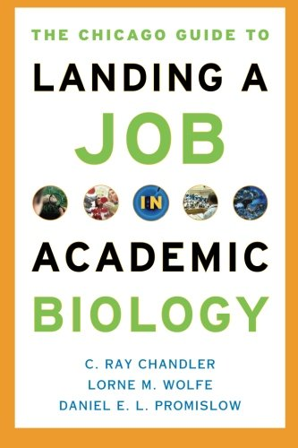 The Chicago Guide to Landing a Job in Academic Biology