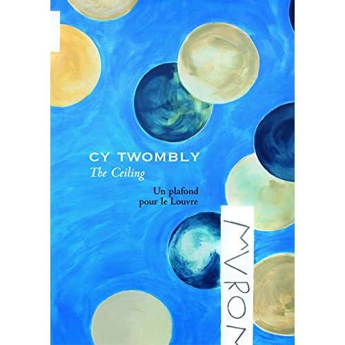 Cy Twombly-The Ceiling-Un plafond pour le Louvre.