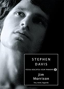 Jim Morrison: Vita, morte, leggenda di [Davis, Stephen]