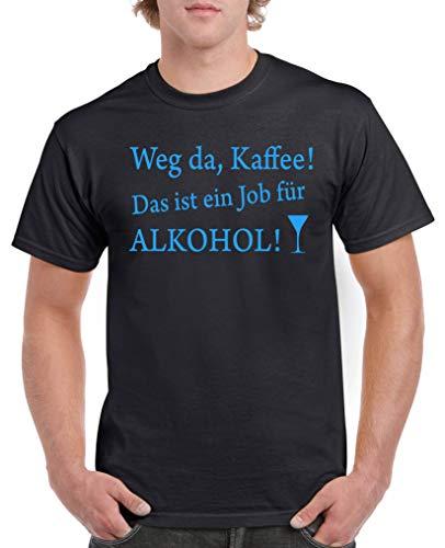 Comedy Shirts - Weg da Kaffee! Das ist EIN Job Fuer Alkohol! - Herren T-Shirt - Schwarz/Blau Gr. 3XL