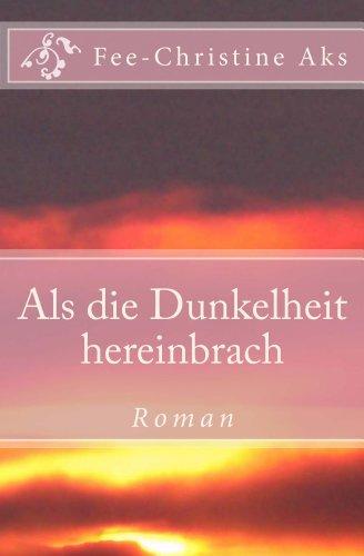 Als die Dunkelheit hereinbrach: Roman (Verlorene Jugend 1)