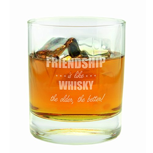Whiskyglas Friendship is like whisky, the older the better!