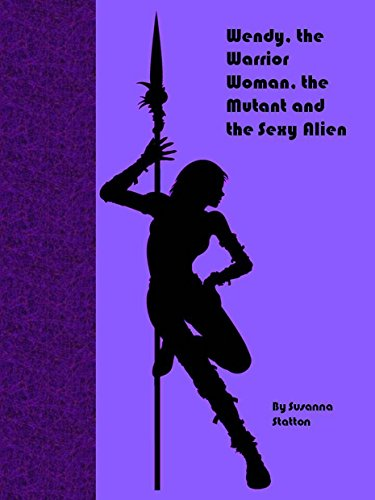 wendy-the-warrior-woman-the-mutant-and-the-sexy-alien-the-story-of-one-womans-adventure-with-kidney-