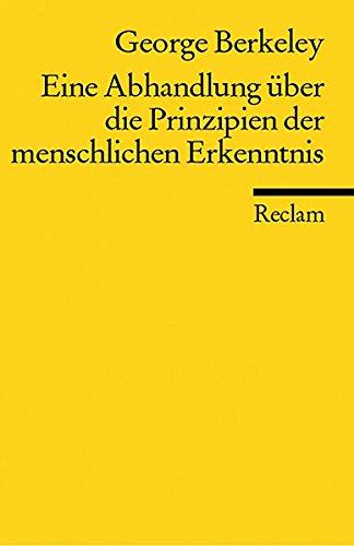 Eine Abhandlung über die Prinzipien der menschlichen Erkenntnis: Neuübersetzung (Reclams Universal-Bibliothek, Band 18343)