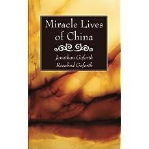 Miracle Lives of China: by Jonathan Goforth (2014-01-27)