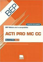Acti Pro MC CC, Sujets d'examens : Epreuve EP2 Pôle 2