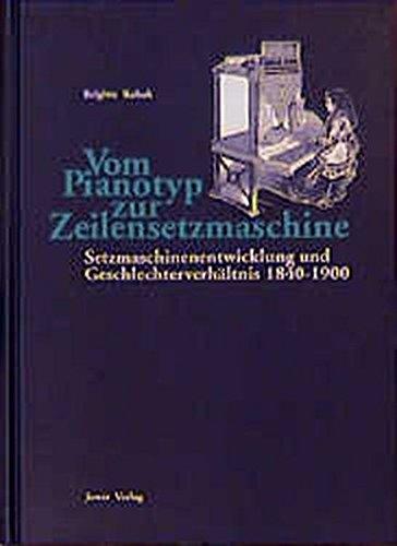 Vom Pianotyp zur Zeilensetzmaschine: Setzmaschinenentwicklung und Geschlechterfrage 1840-1900