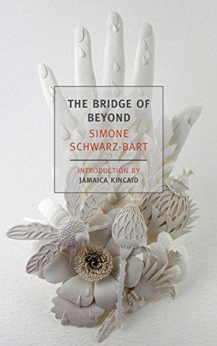 The Bridge Of Beyond (New York Review Books Classics) por Simone Schwarz-bart