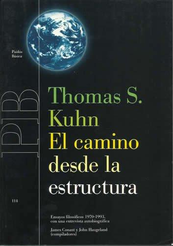 Camino Desde La Estructura, El. Ensayos Filosoficos 1970-1993