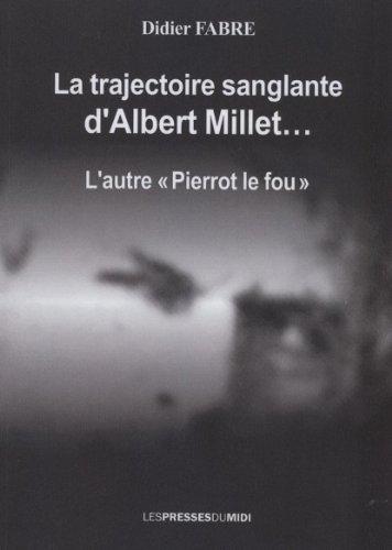 La trajectoire sanglante d'Albert Millet