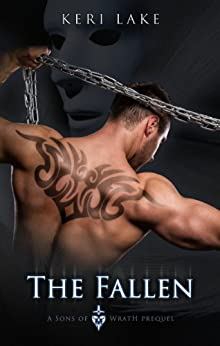The Fallen (A Sons of Wrath Prequel) (English Edition) von [Lake, Keri]