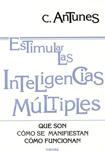 Estimular las Inteligencias Múltiples: Qué son, cómo se manifiestan, cómo funcionan (Educación Hoy) por Celso Antunes