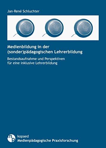 medienbildung-in-der-sonder-pdagogischen-lehrerbildung-bestandsaufnahme-und-perspektiven-fr-eine-inklusive-lehrerbildung-medienpdagogische-praxisforschung