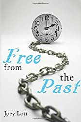 Free from the Past: Explorations that Liberate by Joey Lott (2014-06-11)