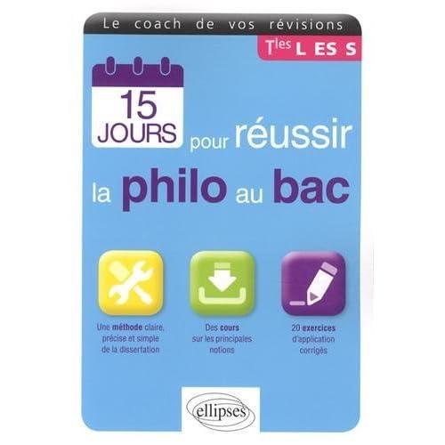 15 Jours pour Réussir la Philo au Bac Le Coach de vos Révisions Tles L ES S by Caroline Sarroul (2013-04-02)