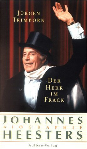 Der Herr im Frack. Johannes Heesters by Jürgen Trimborn (2003-09-05)