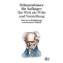 Schopenhauer für Anfänger: Die Welt als Wille und Vorstellung