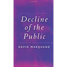 Decline of the Public: The Hollowing Out of Citizenship