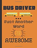 Bus Driver, Just Another Word For Awesome: Bus Driver Roster, Logbook and Behavior Record