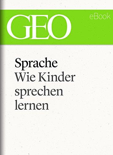 Sprache: Wie Kinder sprechen lernen (GEO eBook Single) (German ...