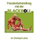 [ FASZIENBEHANDLUNG MIT DER BLACKROLL (GERMAN) ] BY Lukas, Christoph ( Author ) [ 2012 ] Paperback