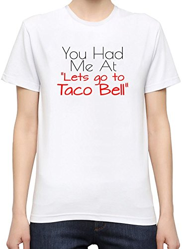 you-had-me-at-lets-go-to-taco-bell-slogan-t-shirt-femme-large