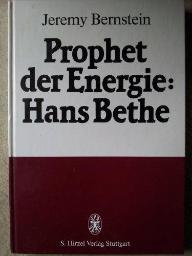 Prophet der Energie: Hans Bethe