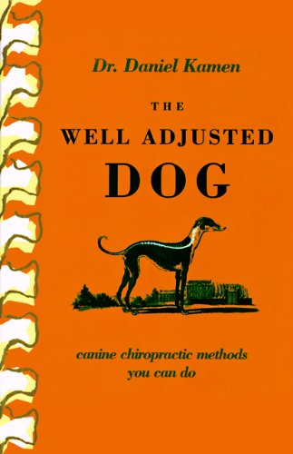 The Well Adjusted Dog: Canine Chiropractic Methods You Can Do (English Edition)
