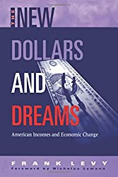 The New Dollars and Dreams: American Incomes in the Late 1990s (Russell Sage Foundation Census)