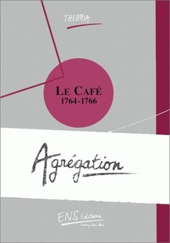 Le Café1764 1766. Agrégation