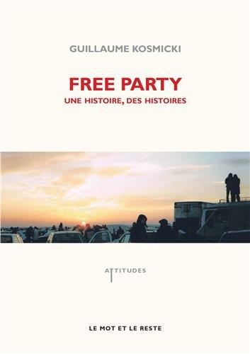 Free party : Une histoire, des histoires (1CD audio)