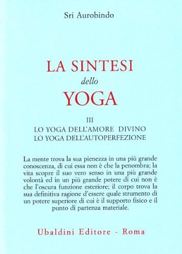 La sintesi dello yoga: 3 (Civiltà dell'Oriente) por Aurobindo (sri)