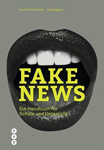 Fake News: Ein Handbuch für Schule und Unterricht